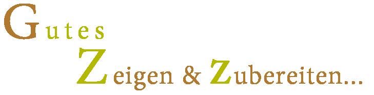 Mag. Gabriele Zach - Gutes Zeigen & Zubereiten